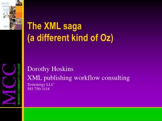 The XML saga  (a different kind of Oz)