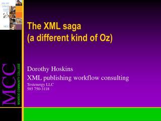 The XML saga (a different kind of Oz)
