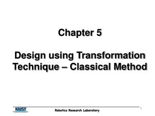 Chapter 5 Design using Transformation Technique – Classical Method