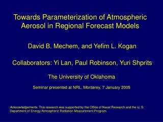 Towards Parameterization of Atmospheric Aerosol in Regional Forecast Models