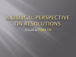 A Biblical Perspective on Resolutions
