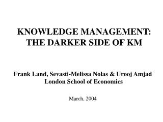 KNOWLEDGE MANAGEMENT: THE DARKER SIDE OF KM