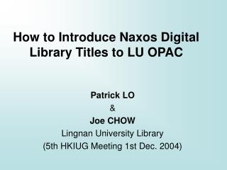 How to Introduce Naxos Digital Library Titles to LU OPAC