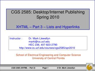 CGS 2585: Desktop/Internet Publishing Spring 2010 XHTML – Part 3 – Lists and Hyperlinks