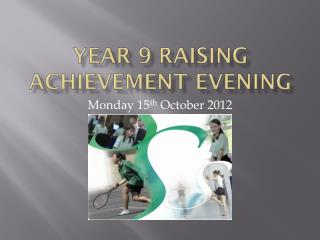 Year 9 Raising Achievement Evening
