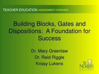 Building Blocks, Gates and Dispositions:  A Foundation for Success