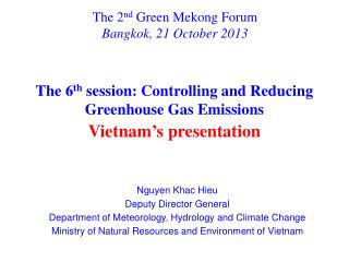 The 2 nd  Green Mekong Forum Bangkok, 21 October 2013