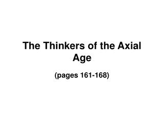 The Thinkers of the Axial Age