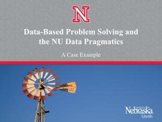 Data-Based Problem Solving and  the NU Data Pragmatics