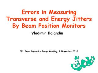 Errors in Measuring Transverse and Energy Jitters   By Beam Position Monitors