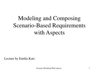 Modeling and Composing Scenario-Based Requirements with Aspects