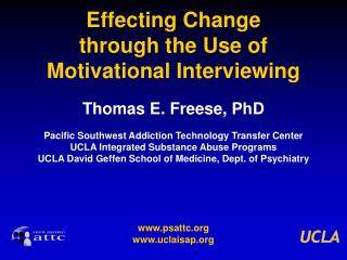 Effecting Change  through the Use of  Motivational Interviewing