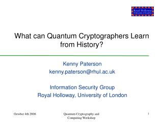 What can Quantum Cryptographers Learn from History?