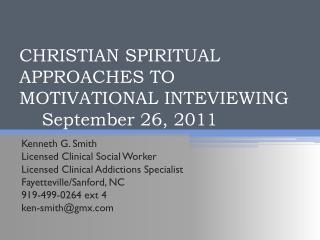 CHRISTIAN SPIRITUAL APPROACHES TO MOTIVATIONAL INTEVIEWING September 26, 2011