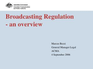 Broadcasting Regulation  - an overview