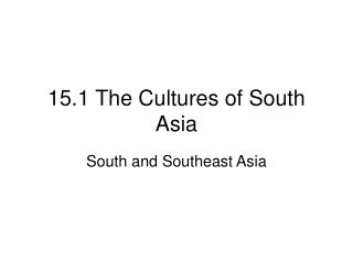 15.1 The Cultures of South Asia