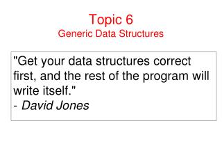 Topic 6 Generic Data Structures