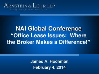"NAI Global Conference "" Office Lease Issues:  Where the Broker Makes a Difference !"""