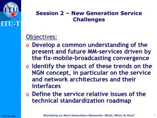 Session 2 – New Generation Service Challenges