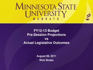 FY12-13 Budget Pre-Session Projections vs Actual Legislative Outcomes