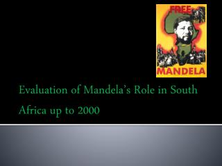 Evaluation of Mandela's Role in South Africa up to 2000