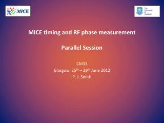 MICE timing and RF phase measurement Parallel Session