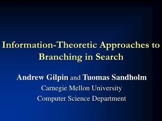 Information-Theoretic Approaches to Branching in Search