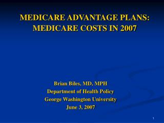 MEDICARE ADVANTAGE PLANS: MEDICARE COSTS IN 2007