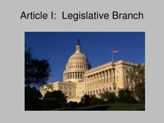 Article I:  Legislative Branch
