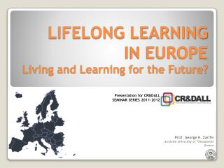 LIFELONG LEARNING  IN EUROPE Living and Learning for the Future?