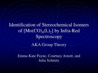 Identification of Stereochemical Isomers of [Mo(CO) 4 (L) 2 ] by Infra-Red Spectroscopy