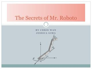 The Secrets of Mr.  Roboto