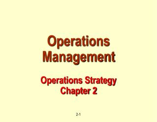 Operations Management  Operations Strategy  Chapter 2