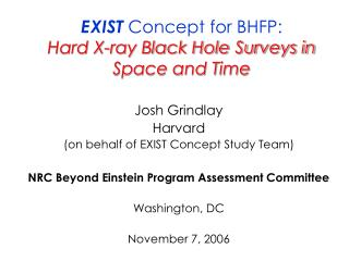 EXIST  Concept for BHFP: Hard X-ray Black Hole Surveys in Space and Time
