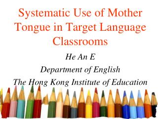 Systematic Use of Mother Tongue in Target Language Classrooms