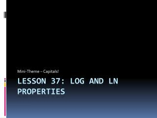Lesson 37: Log and  Ln  properties