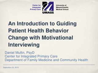 An Introduction to Guiding Patient Health Behavior Change with Motivational Interviewing
