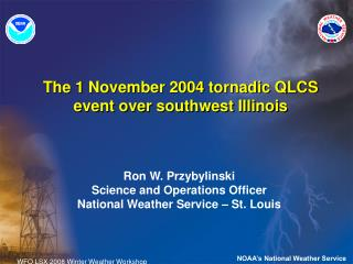 The 1 November 2004 tornadic QLCS event over southwest Illinois