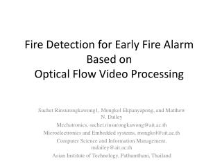 Fire Detection for Early Fire Alarm Based on Optical Flow Video Processing