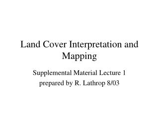 Land Cover Interpretation and Mapping