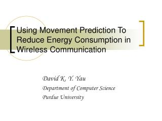 Using Movement Prediction To Reduce Energy Consumption in Wireless Communication