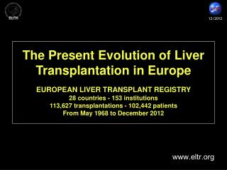 The Present Evolution of Liver Transplantation in Europe