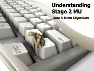 Understanding Stage 2 MU