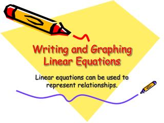 Writing and Graphing Linear Equations