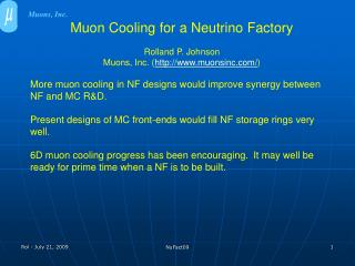 Muon Cooling for a Neutrino Factory Rolland P. Johnson Muons, Inc. ( muonsinc/ )