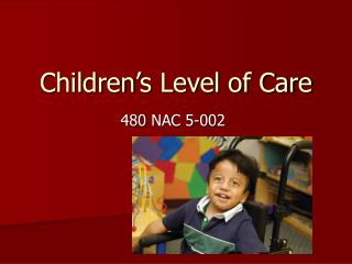 Children's Level of Care