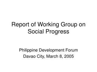Report of Working Group on Social Progress