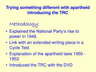 Trying something different with apartheid introducing the TRC
