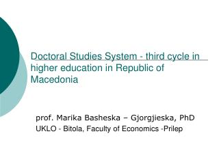 Doctoral Studies System  -  third cycle in higher education in Republic of Macedonia