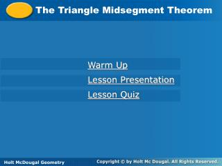 The Triangle Midsegment Theorem